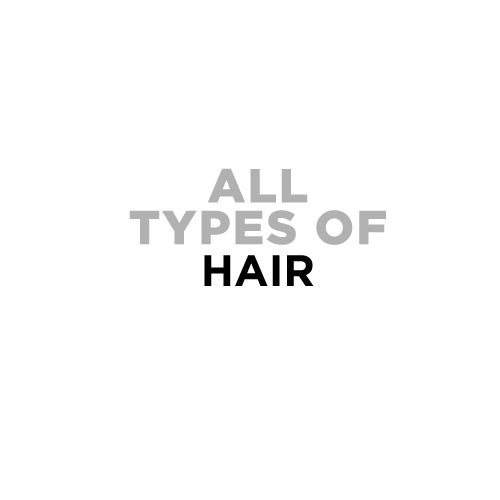 ALL TYPES OF HAIR